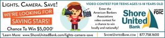Lights. Camera. Save!