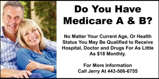 Do You Have Medicare A & B?
