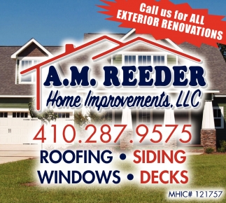 Call Us For All Exterior Renovations A M Reeder Home Improvements Llc North East Md