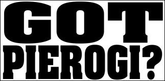 Got Pierogi?