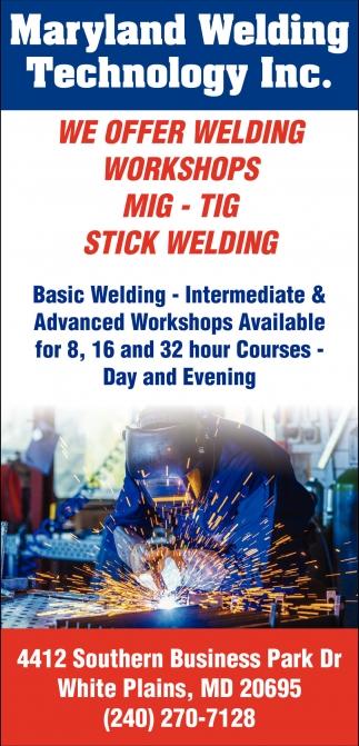 We Offer Welding Workshops Mig   Tig Sitck Welding, Maryland Welding  Technology Inc.