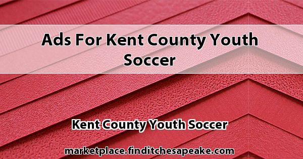 Ads for Kent County Youth Soccer