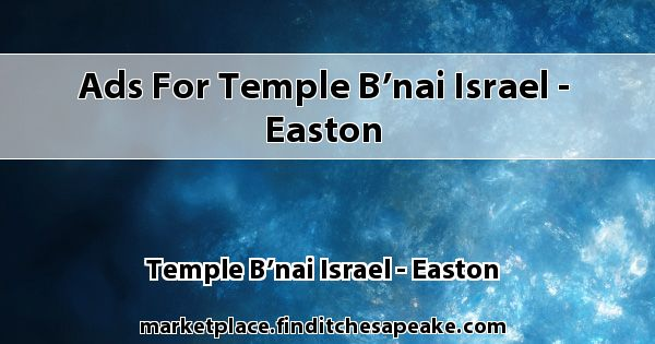 Ads for Temple B'nai Israel - Easton