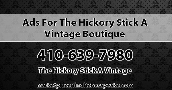 Ads for the Hickory Stick A Vintage Boutique